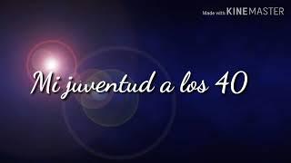 (Letra) Mi juventud a los 40 -  Laberinto  Miguel y Muigel
