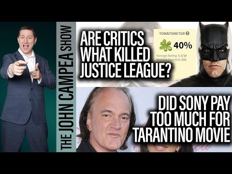 Are Critics What Killed Justice League? Sony Pay Too Much For Tarantino? – The John Campea Show