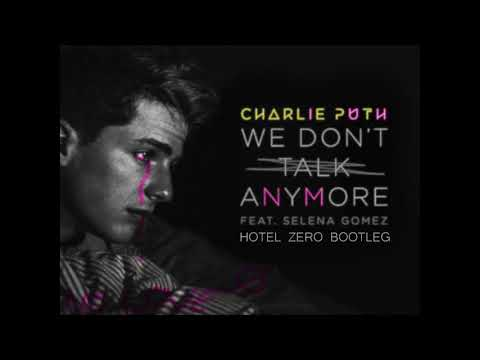 Charlie Puth - We Don't Talk Anymore ft. Selena Gomez (Hotel Zero Bootleg)