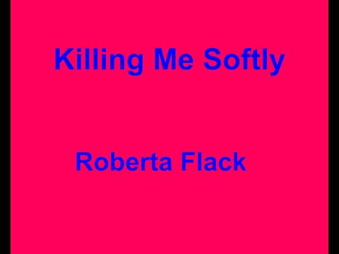 Killing Me Softly  -  Roberta Flack - with lyrics