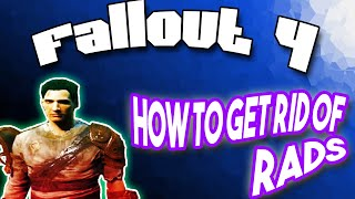 Fallout 4 How To Get Rid Of Radiation Easy 2020