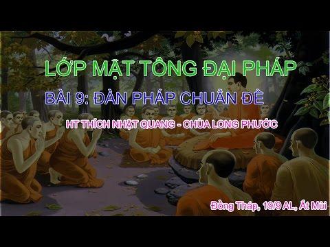 Mật tông Đại pháp - HT Thích Nhật Quang - Kỳ 9: Đàn pháp Chuẩn Đề