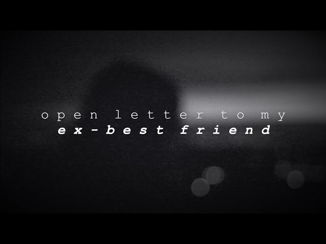 letter to my ex best friend an open letter to my ex best friend mp3fordfiesta 23242