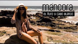 Máncora, el Ñuro y Cabo Blanco