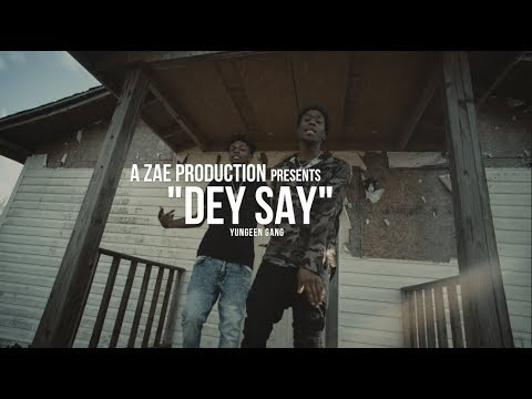 Yungeen Gang - Dey Say (Official Music Video) Shot By @AZaeProduction