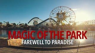 Magic of the Park: Farewell to Paradise   Disney California Adventure
