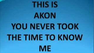 Akon-Never took the time.wmv