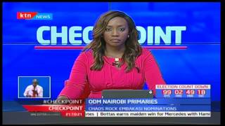 Checkpoint full bulletin Part One: ODM primaries marred with delays and confusion - 30th April,2017