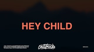 X Ambassadors – Hey Child (Lyrics)