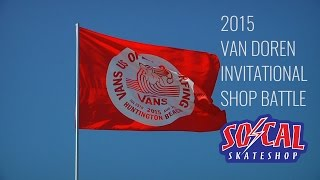 2015 Van Doren Invitational Shop Battle - SoCal Skateshop