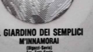 """Video thumbnail of """"IL GIARDINO DEI SEMPLICI- M'INNAMORAI"""""""