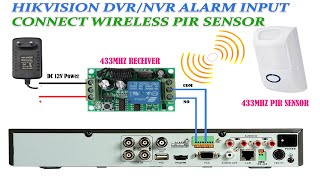 hikvision nvr/dvr alarm input connect Wireless 433Mhz PIR motion sensor wiring using 433mhz Receiver