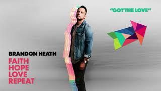 Brandon Heath - Got The Love (feat. Tauren Wells) (Official Audio)