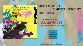 Moor Mother X Mental Jewelry   Big Crime (Official Audio)