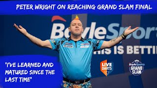 "Peter Wright on reaching Grand Slam final: ""I've learned and matured since the last time"""