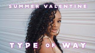 Summer Valentine - Type of Way