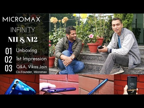Micromax Infinity N11, N12: Unboxing, 1st Impression, Q&A with Vikas Jain, Co-Founder Micromax