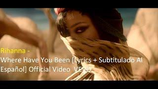Rihanna   Where Have You Been [Lyrics + Subtitulado Al Español] Official Video  VEVO