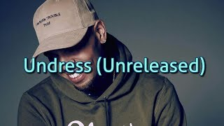 Chris brown - Undress (Unreleased)