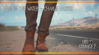 Wade in the Water - Charlie Harper [Life is Strange 2]