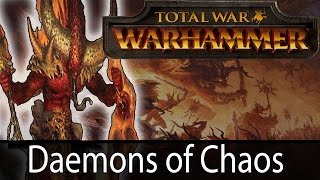 Total War: Warhammer Future Factions - Daemons of Chaos!