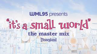 """it's a small world"": The Master Mix (Disneyland)"