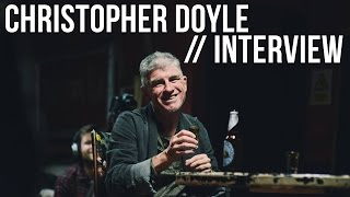 Christopher Doyle (In The Mood For Love) Interview - The Seventh Art