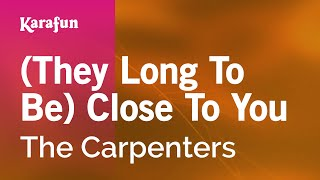 Karaoke (They Long To Be) Close To You - The Carpenters *