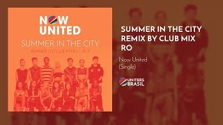 Now United   Summer In The City (Club Mix) – RO (Official Audio)