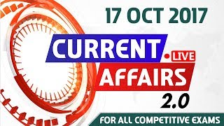Current Affairs Live 2.0 | 17 Oct 2017 | करंट अफेयर्स लाइव 2.0 | All Competitive Exams
