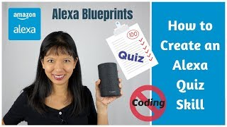 How to Create an Alexa Quiz Skill without Coding
