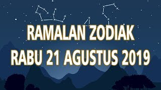 Ramalan Bintang Rabu 21 Agustus 2019