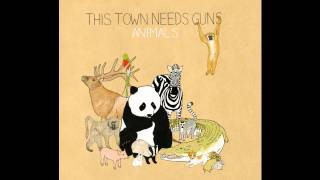 This Town Needs Guns - Gibbon