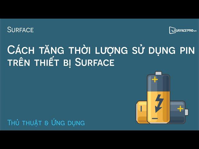 Cách tăng thời lượng sử dụng pin trên thiết bị Surface