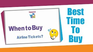 Best Time To Buy Airline Tickets, When To Buy Airline Tickets