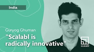 Guryog Ghuman: Scalabl Is Radically Innovative | Bangalore, India