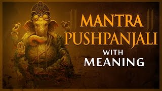 Mantra Pushpanjali with Lyrics & Meaning | Ganpati Mantra Pushpanjali | Bhakti Songs