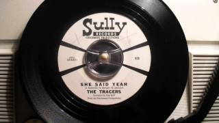 The Tracers - She said yeah (60's FUZZ GARAGE)