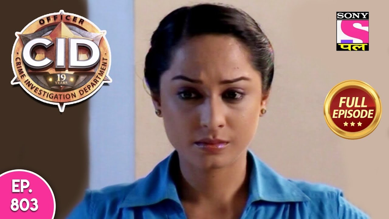 Download CID - Full Episode 803 - 17th October, 2018