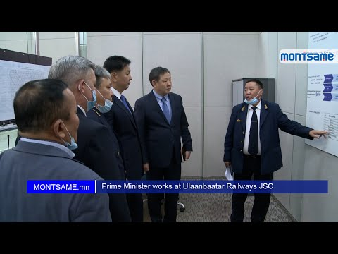 Prime Minister works at Ulaanbaatar Railways JSC
