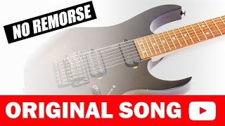 Original Song - NO REMORSE // Metal // Djent