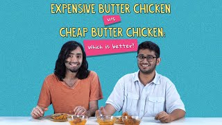 Expensive Butter Chicken Vs Cheap Butter Chicken | Ft. Rohit & Akshay | Ok Tested