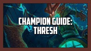 Champion Guide: Thresh (Season 4)