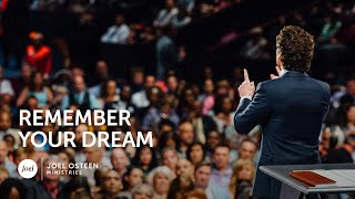 Joel Osteen - Remember Your Dream