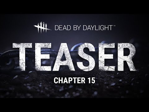Dead by Daylight | Chapter XV | Teaser