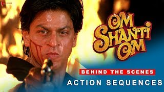 Om Shanti Om | Behind The Scenes | Action Sequences | Shah Rukh Khan & Deepika Padukone
