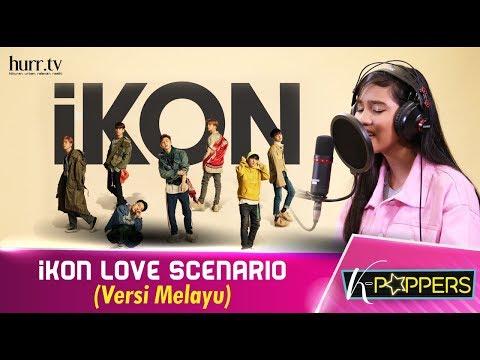 K-Poppers | iKON - LOVE SCENARIO (Versi Melayu)