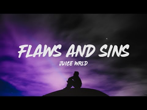 Juice WRLD - Flaws And Sins (Lyrics)