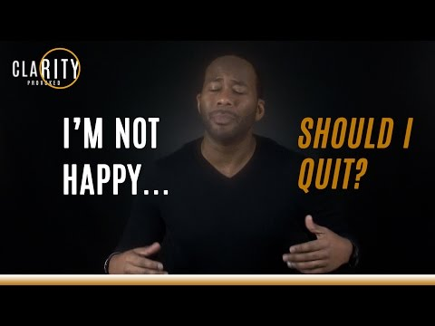 Job Satisfaction: I'm Unhappy at Work... Should I Quit My Job?
