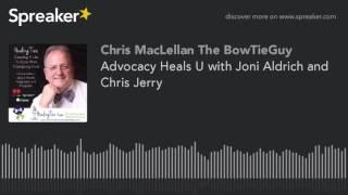 Advocacy Heals U with Joni Aldrich and Chris Jerry